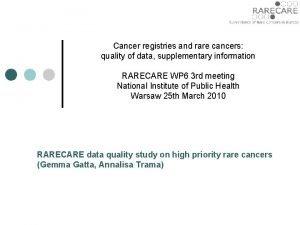 Cancer registries and rare cancers quality of data