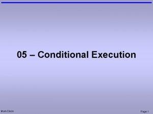 05 Conditional Execution Mark Dixon Page 1 Admin