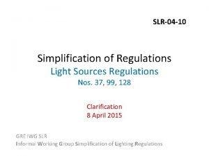 SLR04 10 Simplification of Regulations Light Sources Regulations