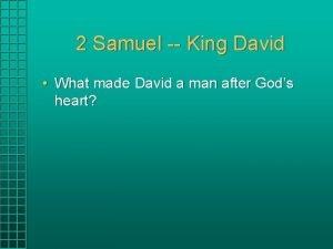 2 Samuel King David What made David a