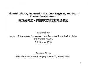 Informal Labour Transnational Labour Regimes and South Korean