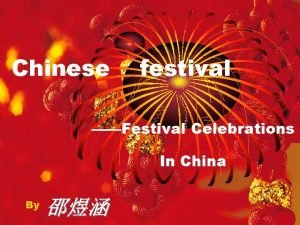 Chinese festival Festival Celebrations In China By Lunar