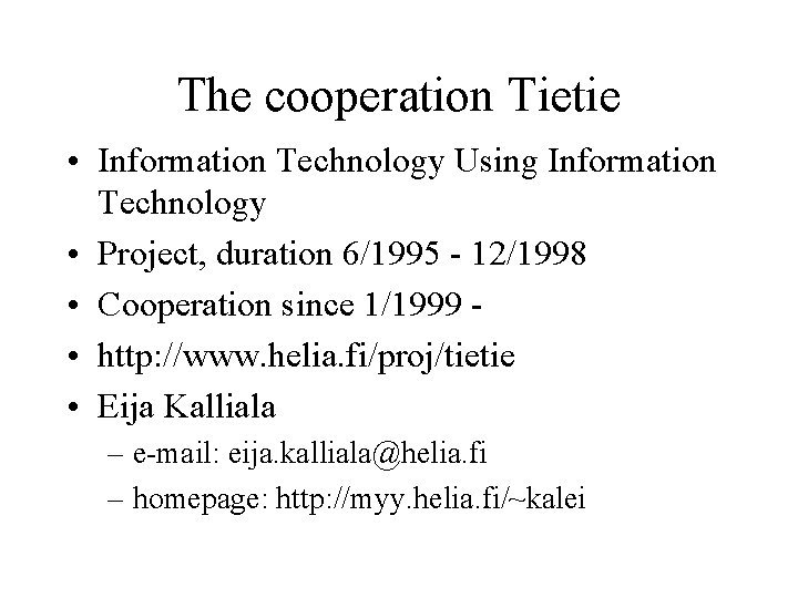 The cooperation Tietie Information Technology Using Information Technology
