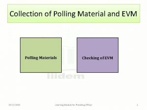 Collection of Polling Material and EVM Polling Materials
