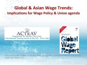 Global Asian Wage Trends Implications for Wage Policy