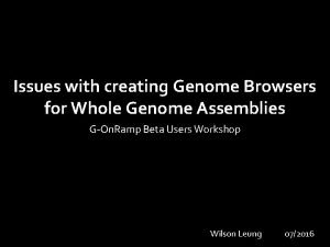 Issues with creating Genome Browsers for Whole Genome