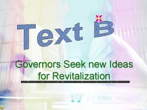 Governors Seek new Ideas for Revitalization Governors Seek