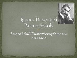 Ignacy Daszyski Patron Szkoy Zesp Szk Ekonomicznych nr