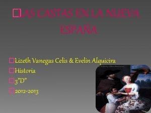 LAS CASTAS EN LA NUEVA ESPAA Lizeth Vanegas