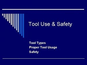 Tool Use Safety Tool Types Proper Tool Usage