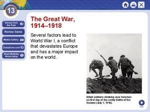 The Great War 1914 1918 Several factors lead