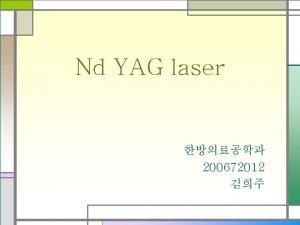 Nd YAG laser 200672012 LASER Light amplification by