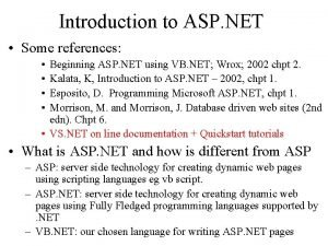 Introduction to ASP NET Some references Beginning ASP