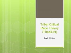 Tribal Critical Race Theory Tribal Crit By Jill