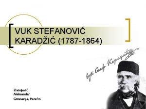 VUK STEFANOVI KARADI 1787 1864 Zlatojevi Aleksandar Gimnazija