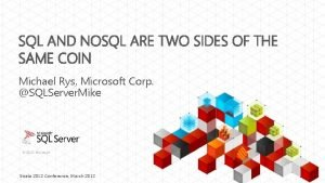 SQL AND NOSQL ARE TWO SIDES OF THE