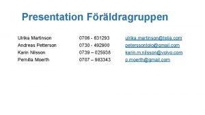 Presentation Frldragruppen Ulrika Martinson 0706 631293 ulrika martinsontelia