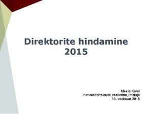 Direktorite hindamine 2015 Meelis Kond hariduskorralduse osakonna juhataja
