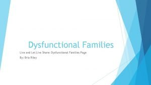 Dysfunctional Families Live and Let Live Share Dysfunctional