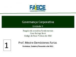 Governana Corporativa Unidade II Resgate de conceitos fundamentais