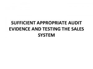 SUFFICIENT APPROPRIATE AUDIT EVIDENCE AND TESTING THE SALES