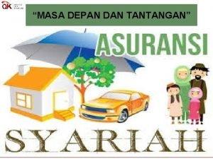 MASA DEPAN DAN TANTANGAN 1 Topik Materi Asuransi