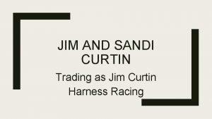 JIM AND SANDI CURTIN Trading as Jim Curtin