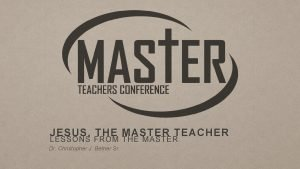 JESUS THE MASTER TEACHER LESSONS FROM THE MASTER