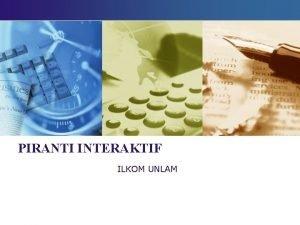 PIRANTI INTERAKTIF ILKOM UNLAM input device unit piranti