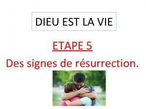 DIEU EST LA VIE ETAPE 5 Des signes