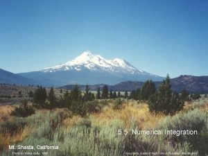 5 5 Numerical Integration Mt Shasta California Photo