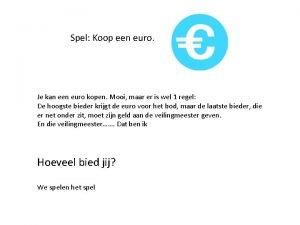 Spel Koop een euro Je kan een euro