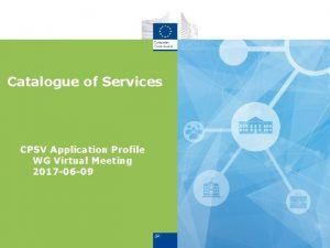Catalogue of Services CPSV Application Profile WG Virtual