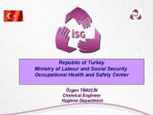 Republic of of Turkey Republic Turkey Ministry of