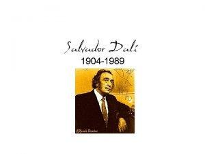 Salvador Dali 1904 1989 Biography Salvador Felipe Jacinto