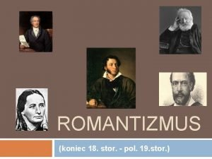 ROMANTIZMUS koniec 18 stor pol 19 stor Spoloensk