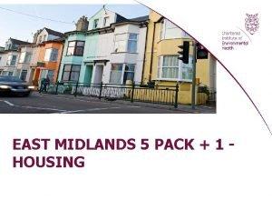EAST MIDLANDS 5 PACK 1 HOUSING Housing as