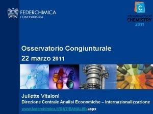 Osservatorio Congiunturale 22 marzo 2011 Juliette Vitaloni Direzione