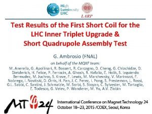 Test Results of the First Short Coil for