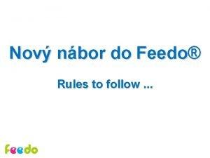 Nov nbor do Feedo Rules to follow Dleit