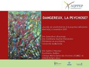DANGEREUX LA PSYCHOSE Journe de sensibilisation la psychose