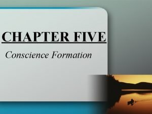 CHAPTER FIVE Conscience Formation With and Without Conscience