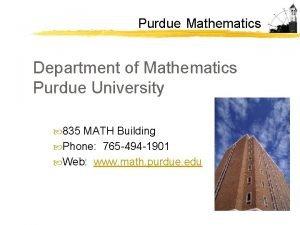 Purdue Mathematics Department of Mathematics Purdue University 835