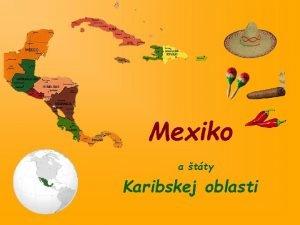 Mexiko a tty Karibskej oblasti Kal pol ost