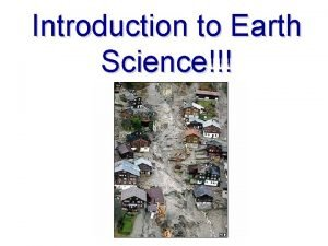 Introduction to Earth Science What is Earth Science