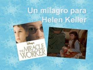 Un milagro para Helen Keller Helen Keller Sorda