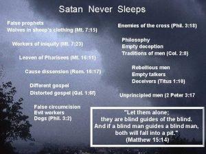 Satan Never Sleeps False prophets Wolves in sheeps