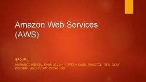Amazon Web Services AWS GROUP 4 ANWARUL ABEDIN