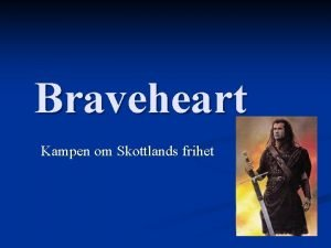 Braveheart Kampen om Skottlands frihet William Wallace Fdd