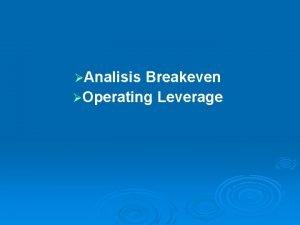 Analisis Breakeven Operating Leverage Analisis Breakeven BEP Analisis